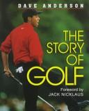 The story of golf by Anderson, Dave.