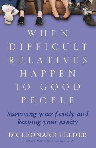 Download When Difficult Relatives Happen to Good People