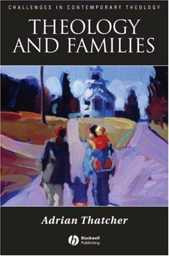 Download Theology and Families (Challenges in Contemporary Theology)
