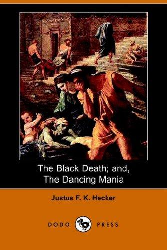 The Black Death; And, the Dancing Mania