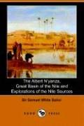 Download The Albert N'yanza, Great Basin of the Nile And Explorations of the Nile Sources