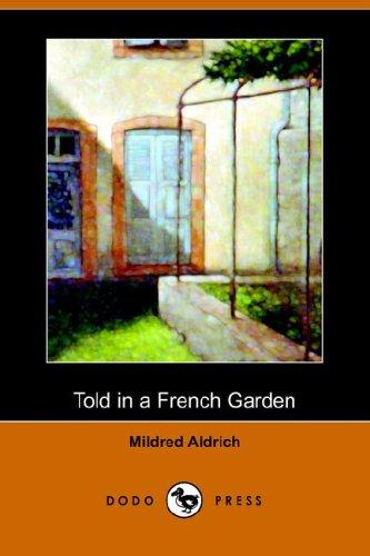 Download Told in a French Garden, August, 1914