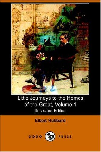 Download Little Journeys to the Homes of the Great