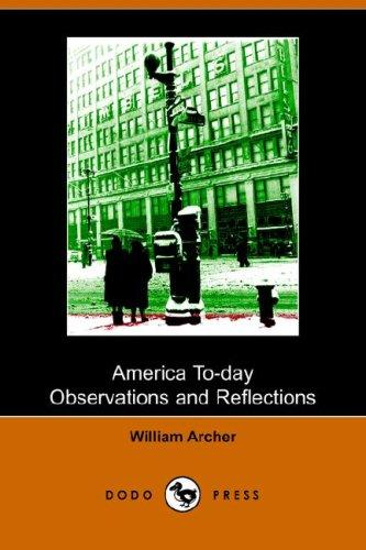 Download America To-day, Observations and Reflections (Dodo Press)