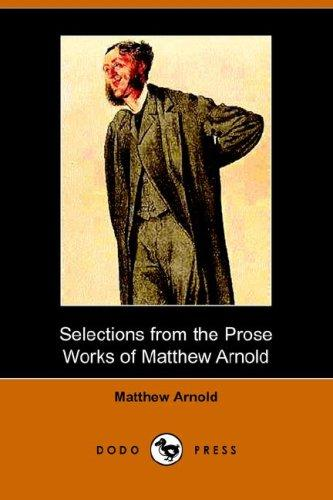 Download Selections from the Prose Works of Matthew Arnold (Dodo Press)