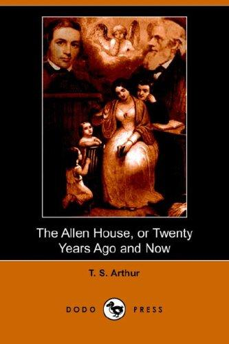The Allen House, or Twenty Years Ago and Now (Dodo Press)