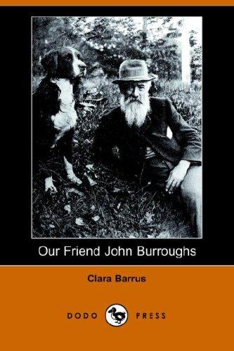 Download Our Friend John Burroughs (Dodo Press)