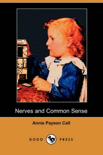 Nerves and Common Sense (Dodo Press)