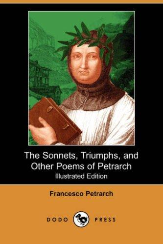 Download The Sonnets, Triumphs, and Other Poems of Petrarch (Illustrated Edition) (Dodo Press)