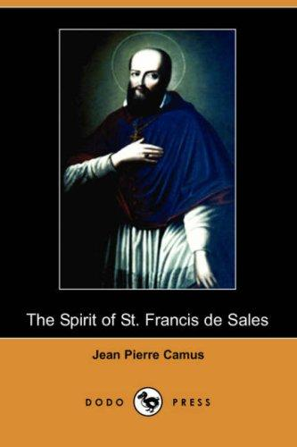 Download The Spirit of St. Francis de Sales (Dodo Press)
