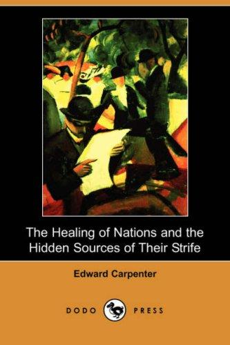 Download The Healing of Nations and the Hidden Sources of Their Strife (Dodo Press)