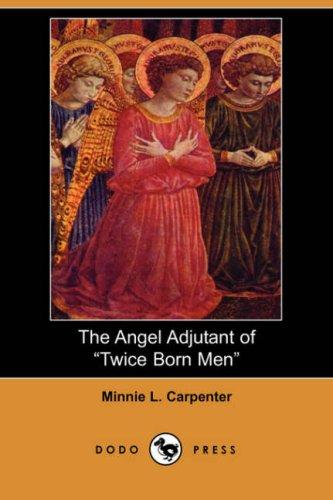 "The Angel Adjutant of ""Twice Born Men"" (Dodo Press)"