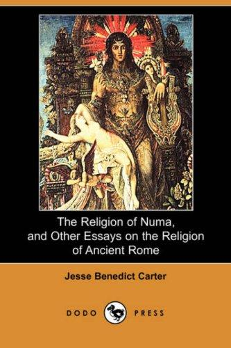 Download The Religion of Numa, and Other Essays on the Religion of Ancient Rome (Dodo Press)