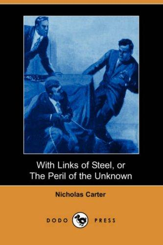 With Links of Steel, or The Peril of the Unknown (Dodo Press)