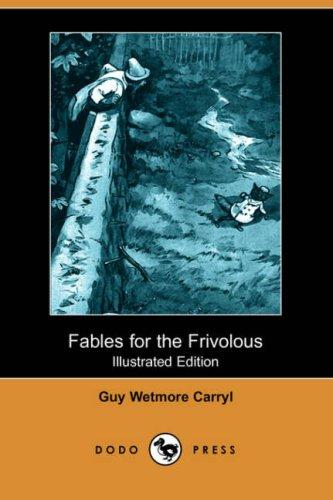 Download Fables for the Frivolous (Illustrated Edition) (Dodo Press)