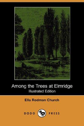 Among the Trees at Elmridge (Illustrated Edition) (Dodo Press)