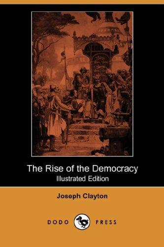 The Rise of the Democracy (Illustrated Edition) (Dodo Press)