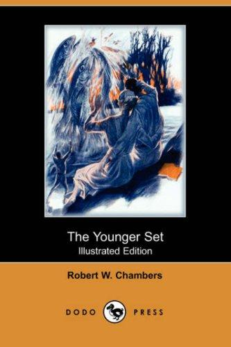 The Younger Set (Illustrated Edition) (Dodo Press)