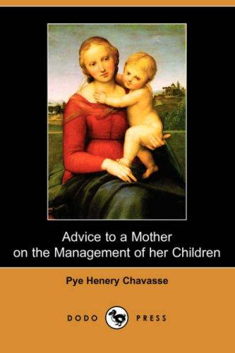 Download Advice to a Mother on the Management of her Children (Dodo Press)