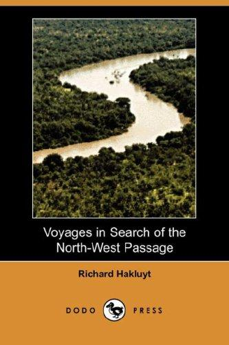 Voyages in Search of the North-West Passage (Dodo Press)