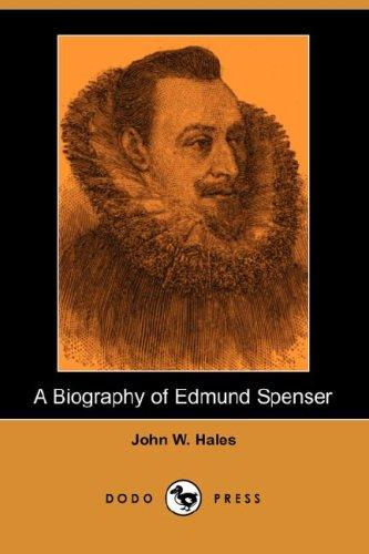 A Biography of Edmund Spenser (Dodo Press)
