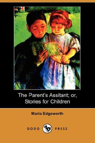 Download The Parent's Assistant; or, Stories for Children (Dodo Press)