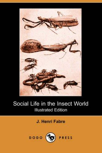 Download Social Life in the Insect World (Illustrated Edition) (Dodo Press)