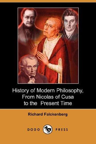 Download History of Modern Philosophy, From Nicolas of Cusa to the Present Time (Dodo Press)