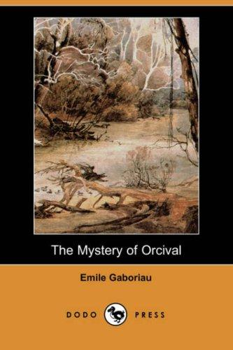 Download The Mystery of Orcival (Dodo Press)