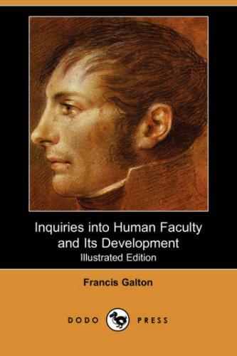 Inquiries into Human Faculty and Its Development (Illustrated Edition)