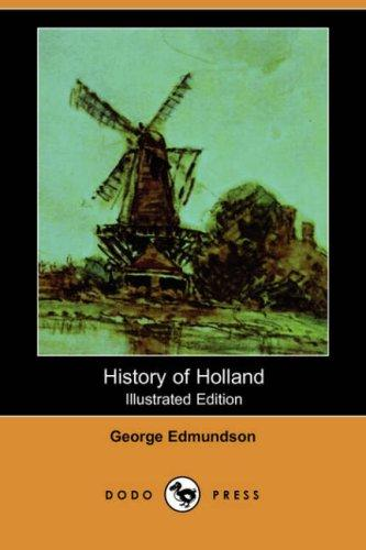 Download History of Holland (Illustrated Edition) (Dodo Press)