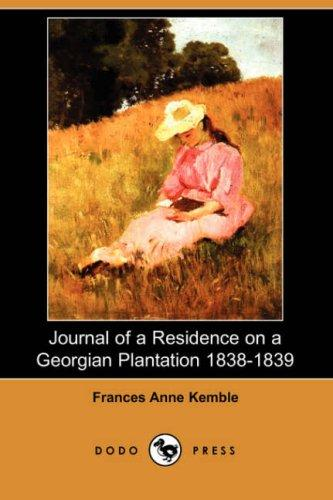 Download Journal of a Residence on a Georgian Plantation 1838-1839 (Dodo Press)
