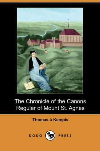 Download The Chronicle of the Canons Regular of Mount St. Agnes (Dodo Press)