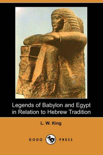 Legends of Babylon and Egypt in Relation to Hebrew Tradition (Dodo Press)