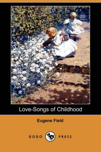 Download Love-Songs of Childhood (Dodo Press)