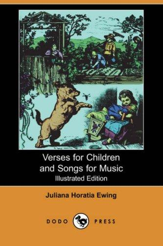 Download Verses for Children and Songs for Music (Illustrated Edition) (Dodo Press)