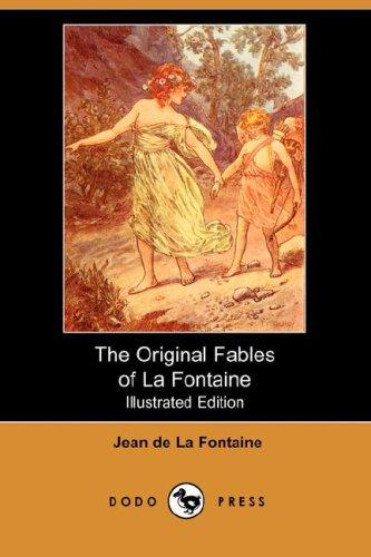 Download The Original Fables of La Fontaine (Illustrated Edition) (Dodo Press)