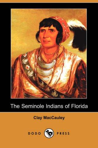 Download The Seminole Indians of Florida (Illustrated Edition) (Dodo Press)