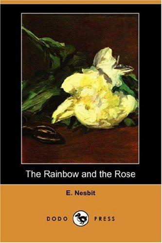 Download The Rainbow and the Rose (Dodo Press)