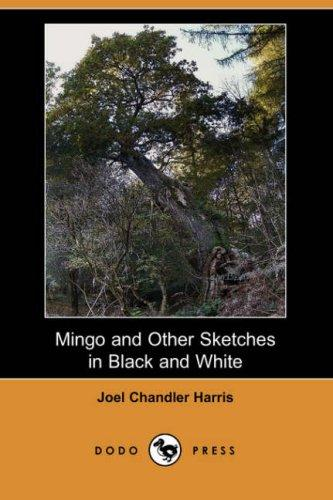 Mingo and Other Sketches in Black and White (Dodo Press)
