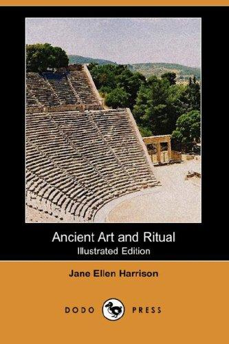 Download Ancient Art and Ritual (Illustrated Edition) (Dodo Press)