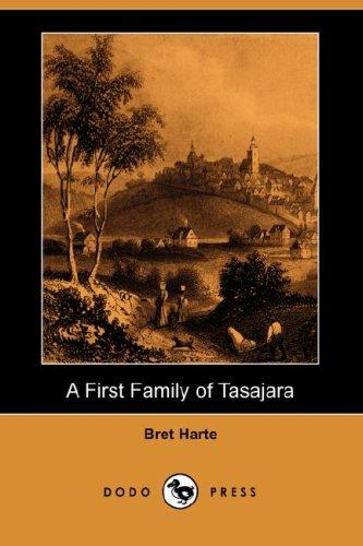 A First Family of Tasajara (Dodo Press)