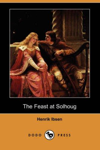 Download The Feast at Solhoug (Dodo Press)