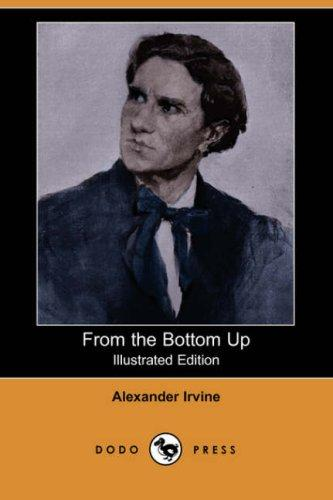 Download From the Bottom Up (Illustrated Edition) (Dodo Press)