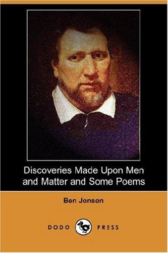 Discoveries made upon Men and Matter and Some Poems by Ben Jonson
