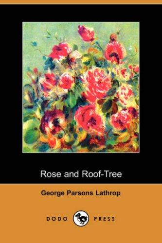 Rose and Roof-Tree (Dodo Press)