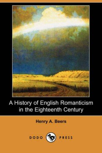 Download A History of English Romanticism in the Eighteenth Century (Dodo Press)