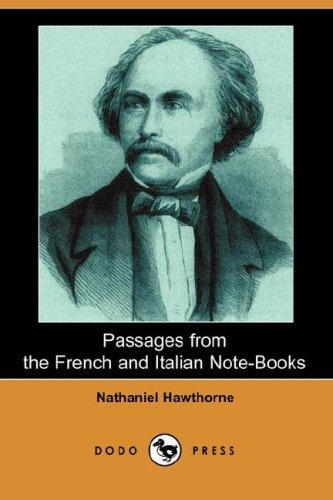 Passages from the French and Italian Note-Books (Dodo Press)