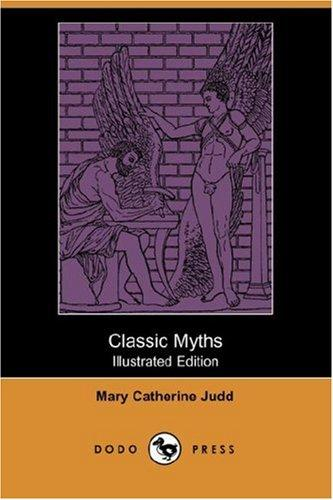 Download Classic Myths (Illustrated Edition) (Dodo Press)