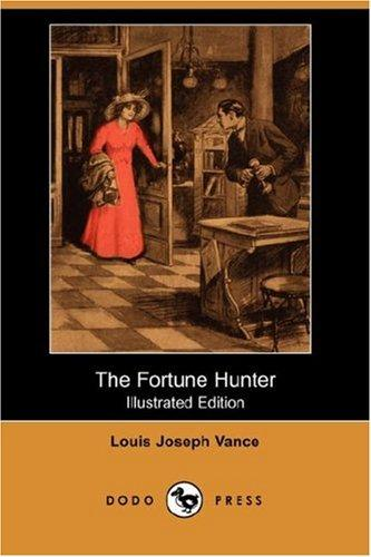 The Fortune Hunter (Illustrated Edition) (Dodo Press)